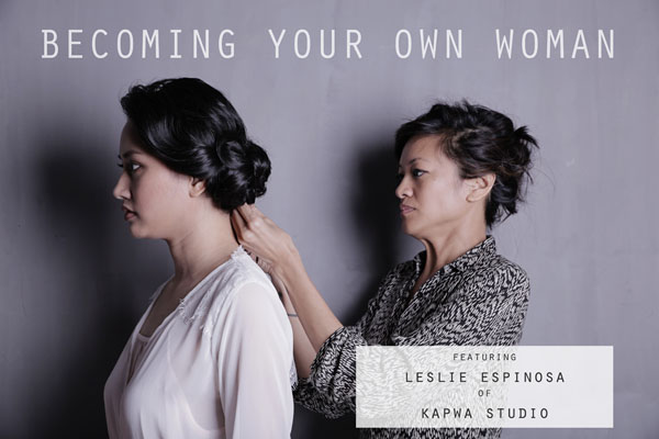 Becoming Your Own Woman: On Beauty and Changes (Featuring Leslie Espinosa of Kapwa Studio)