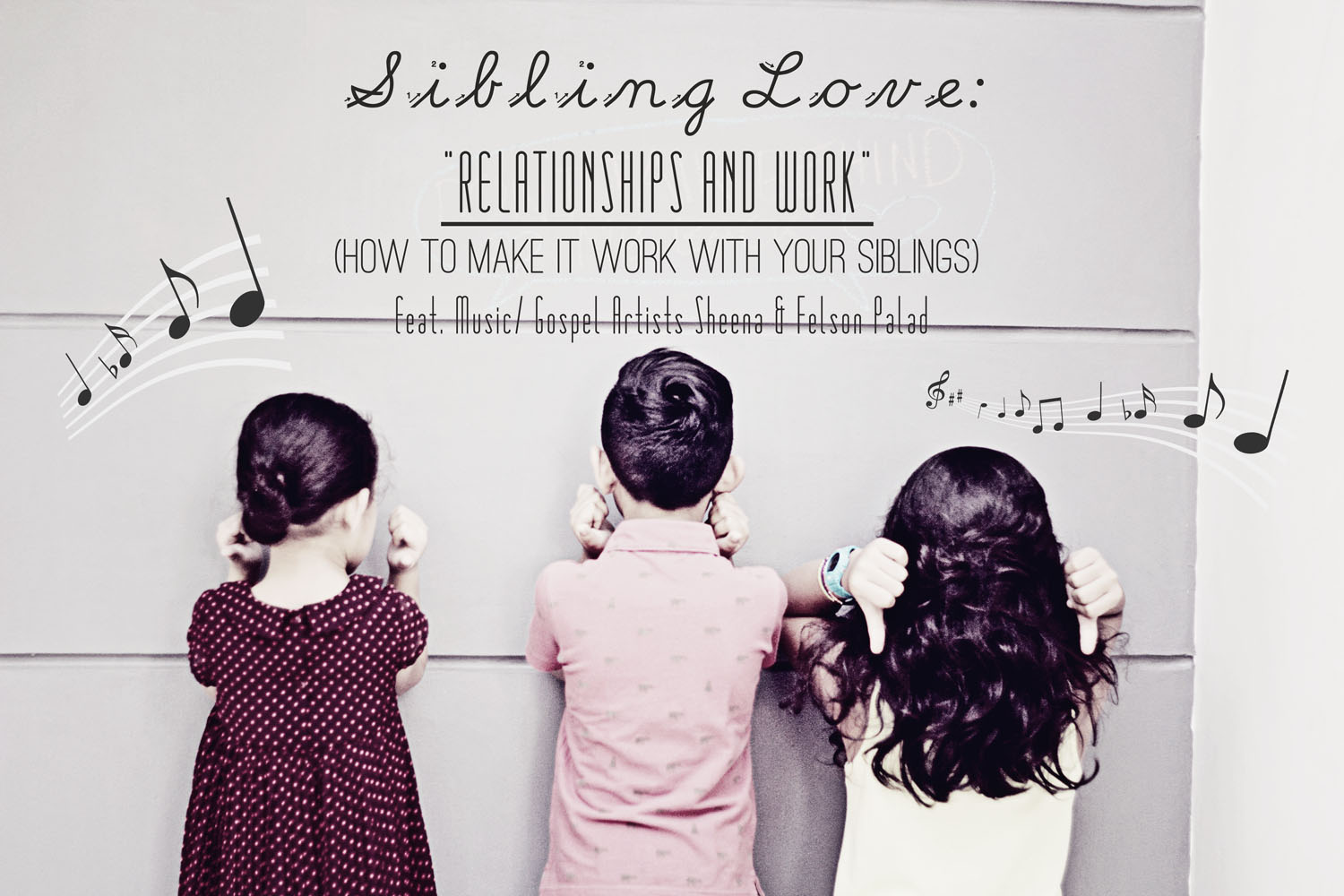 "SIBLING LOVE: ""Relationships and Work"" (How to Make it Work with your Siblings) Feat. Music/ Gospel Artists Sheena & Felson Palad"