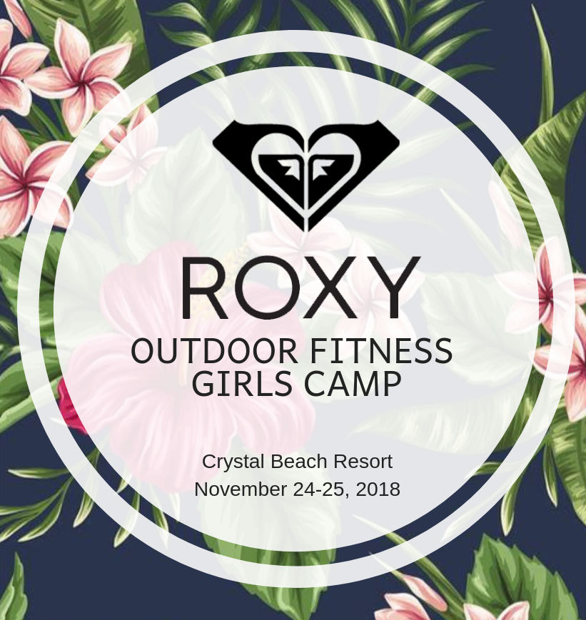 Roxy outdoor fitness girls camp camping event and workshops at crystal beach resort