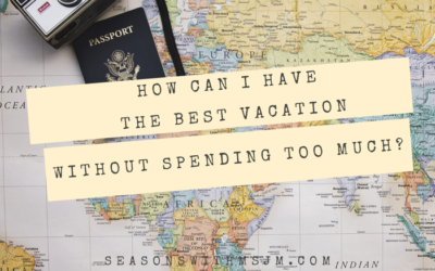 How can I have the best vacation without spending too much?